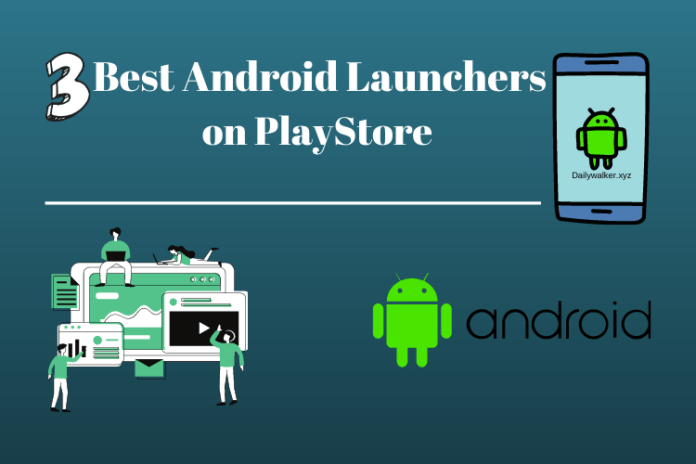Best Android launchers, best android launcher, Top 3 free android launcher in 2020, Best Android Launcher on PlayStore in 2020