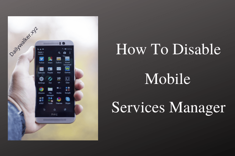 mobile services manager, mobile services manager app, disable mobile services manager, how to disbale mobile services manager, android mobile services manager