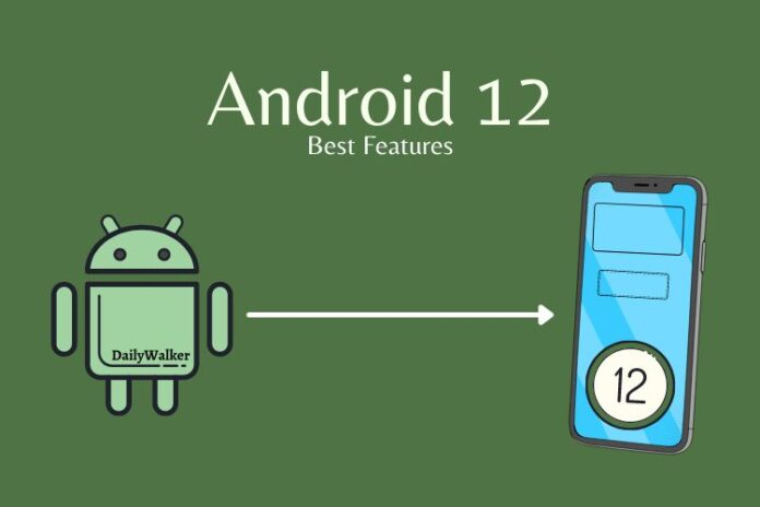 Android 12, upcoming android version, android 12 new features, android 12 best features