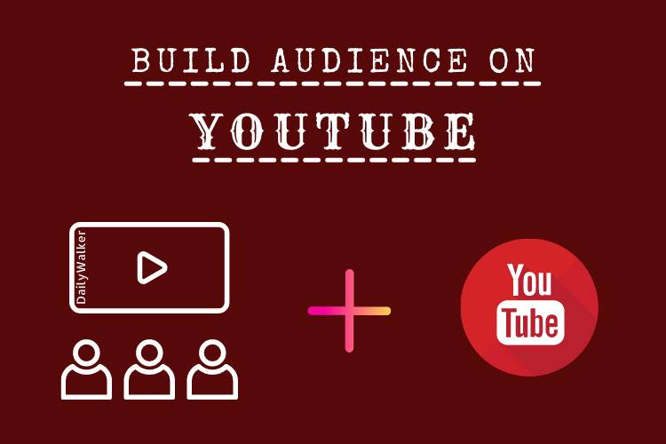 Build your Audience on Youtube, Build Youtube Audience, How to build your audience on youtube